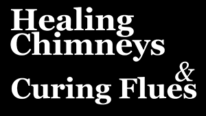 healing chimneys and curing flues